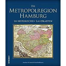 Die Metropolregion Hamburg in historischen Landkarten (Sutton Archivbilder)