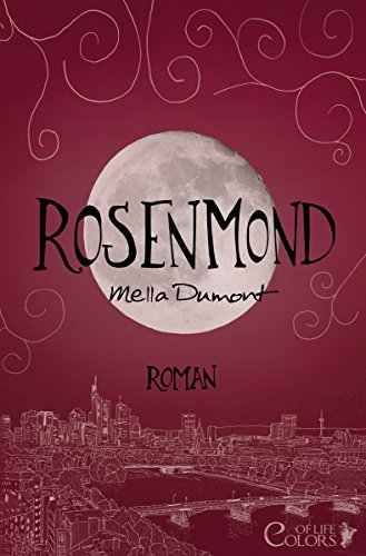 Rosenmond (Colors of Life 6) von [Dumont, Mella]