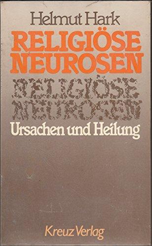Religiöse Neurosen. Ursachen und Heilung