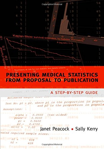 Presenting medical statistics from proposal to publication: A step-by-step guide (Oxford Medical Publications)