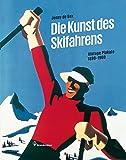 Die Kunst des Skifahrens - Vintage Plakate 1890-1960
