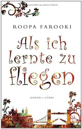 Buchseite und Rezensionen zu 'Als ich lernte zu fliegen: Roman' von Roopa Farooki
