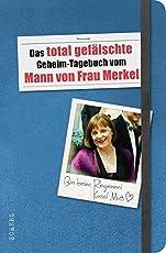 Das total gefälschte Geheim-Tagebuch vom Mann von Frau Merkel (Populäres Sachbuch)