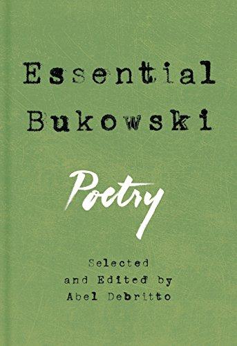 Charles Bukowski-sammlung (Essential Bukowski: Poetry)