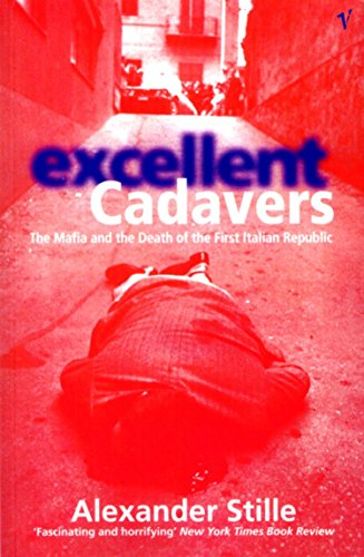 Excellent Cadavers: Mafia and the Death of the First Italian Republic por A Stille