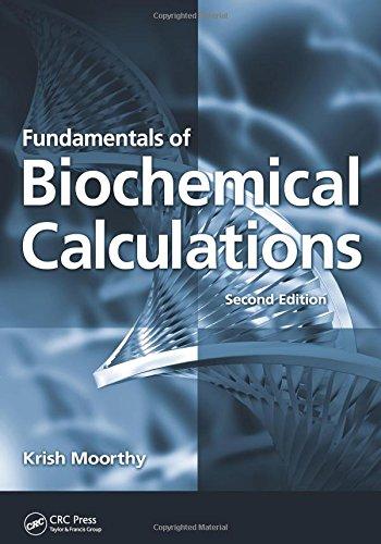 Fundamentals of Biochemical Calculations por Krish Moorthy