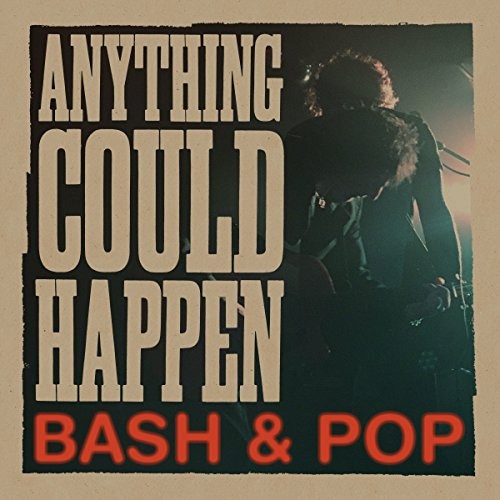 Anything Could Happen (VINYL) - Bash & Pop - 2017