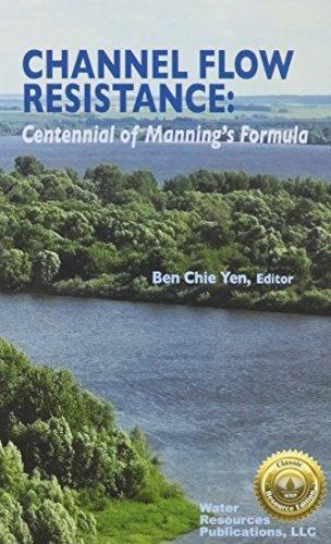 channel-flow-resistance-centennial-of-mannings-formula-by-ben-chie-yen-1992-06-29