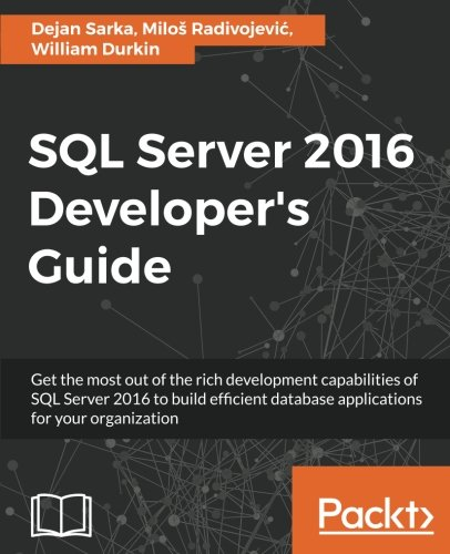 SQL Server 2016 Developer's Guide