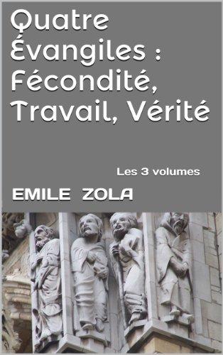 Quatre Évangiles : Fécondité, Travail, Vérité: Les  3  volumes