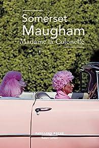 Madame la colonelle par W. Somerset Maugham