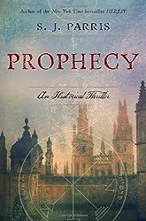 Prophecy by S.J. Parris (2011-05-03)