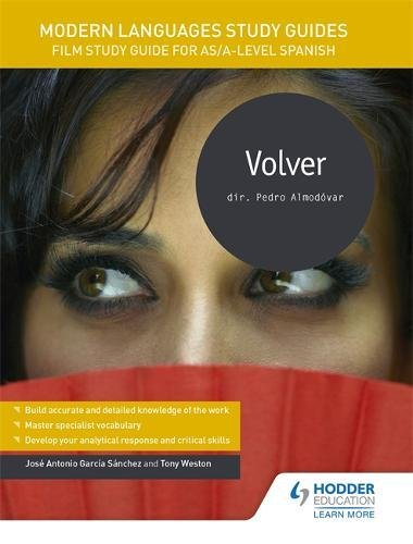 Modern Languages Study Guides: Volver: Film Study Guide for AS/A-level Spanish (Film and literature guides) por José Antonio García Sánchez