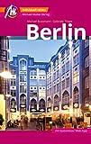Berlin Reiseführer Michael Müller Verlag: Individuell reisen mit vielen praktischen Tipps (MM-City)