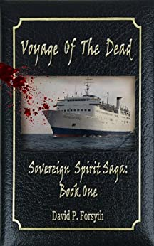 Voyage of the Dead - Book One Sovereign Spirit Saga (English Edition) di [Forsyth, David]