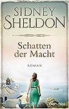 Schatten der Macht: Roman - Sidney Sheldon