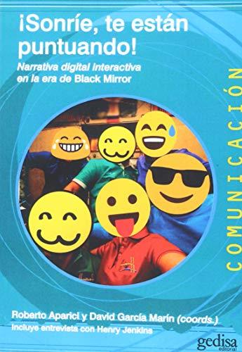 Sonríe, te están puntuando. Narrativa digital interactiva en la era de Black Mir (Comunicación) por Roberto Aparici