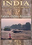 Gwalior-Orccha-Khajuraho (India Charming Chaos Book 4) (English Edition)