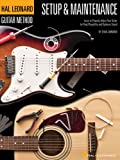 Hal Leonard Guitar Method - Setup & Maintenance: Learn to Properly Adjust Your Guitar for Peak Playability and Optimum Sound/with Solo Tuner