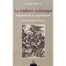 La tradition initiatique : Interprétation et compréhension