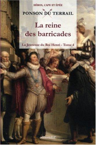 La Jeunesse du Roi Henri, Tome 4 : La reine des barricades