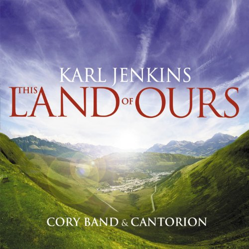 This Land of Ours: Cantilena -...