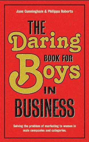 the-daring-book-for-boys-in-business-a-tool-kit-for-marketing-to-women-in-male-companies-and-categor