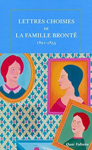 Lettres choisies de la famille Brontë: (1821-1855) par Collectifs