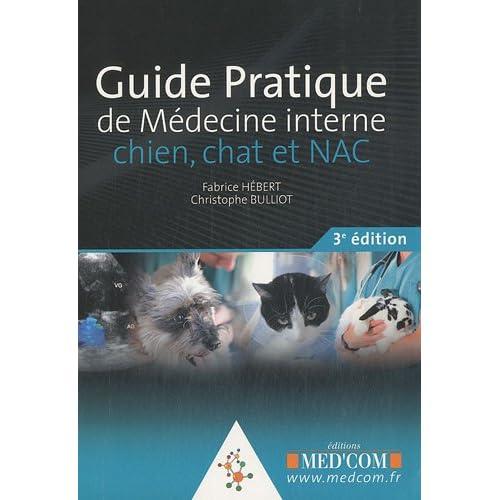 Guide pratique de médecine interne chien, chat et NAC