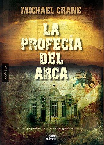 La profecía del arca (Algaida Literaria - Inter) por Michael Crane