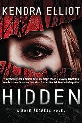 Hidden (A Bone Secrets Novel) by Kendra Elliot (2012-07-17)