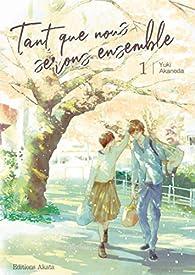 Tant que nous serons ensemble, tome 1 par Yuki Fumino