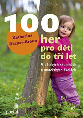 100 her pro děti do tří let: V dětských skupinách a mateřských školách (2015)