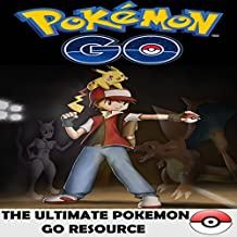 Pokemon Go: All of the Tips, Tricks, Hacks, Strategies and Much Needed Game Information!