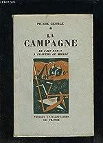 La campagne - Le fait rural à travers le monde - Avec 29 cartes et figures et 8 planches hors-texte de Pierre George