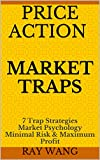 Price Action Market Traps: 7 Trap Strategies Market Psychology Minimal Risk & Maximum Profit
