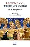 Heilige und Selige: Große Frauengestalten des Mittelalters