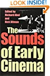 The Sounds of Early Cinema (Early Cin...