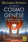 Cosmo Genèse: Le secret à l'origine de l'humanité par Sitchin