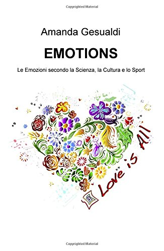 Emotions. Le emozioni secondo la scienza, la cultura e lo sport di Amanda Gesualdi
