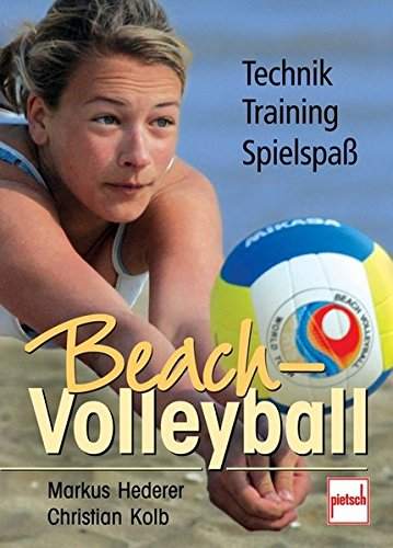 Beach-Volleyball: Training - Technik - Spielspaß
