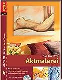 Aktmalerei - Acryl-Malkurs 04 - Aufbaukurs mit DVD - Martin Thomas