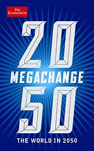The Economist: Megachange: The world in 2050 por The Economist
