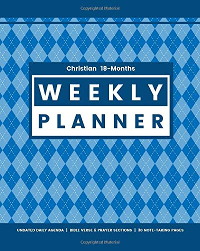 Christian 18-Months WEEKLY PLANNER Undated Daily Agenda | Bible Verse & Prayer Sections | 30 Note-taking Pages: Modern Blue Argyle Cover for Teen Boys and Men Argyle-cover