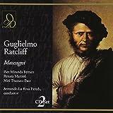 Mascagni : Guglielmo Ratcliff. La Rosa Parodi