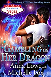 Gambling on Her Dragon (Charmed in Vegas Book 2) (English Edition)