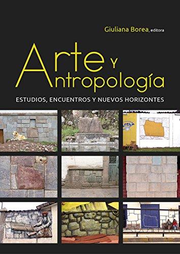 Arte y antropología: Estudios, encuentros y nuevos horizontes