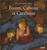 Bosses, Cabosses et Carabosse