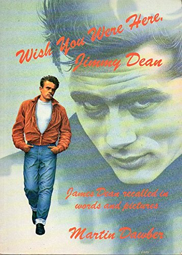 wish-you-were-here-jimmy-dean-james-dean-recalled-in-words-and-pictures