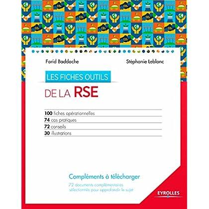 Les fiches outils de la RSE: 100 fiches opérationnelles - 74 cas pratiques - 72 conseils - 30 illustrations - compléments disponibles en téléchargement